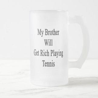 Mi Brother conseguirá rico jugando a tenis Taza De Café