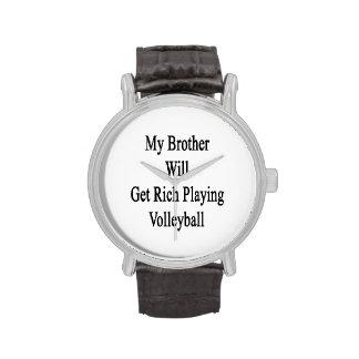 Mi Brother conseguirá rico jugando a voleibol Relojes De Mano