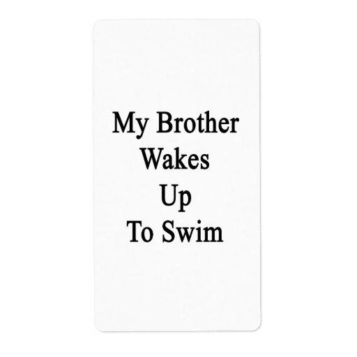 Mi Brother despierta para nadar Etiqueta De Envío