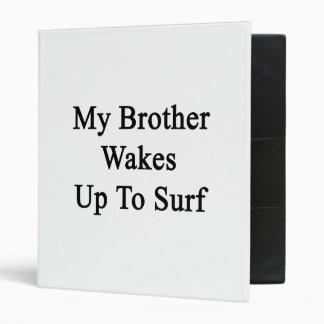 Mi Brother despierta para practicar surf
