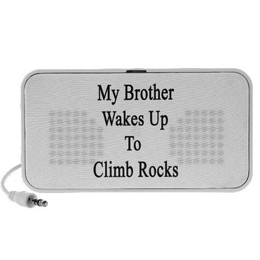 Mi Brother despierta para subir rocas Laptop Altavoz
