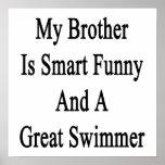 Mi Brother es divertido elegante y gran nadador Posters