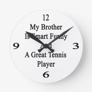 Mi Brother es divertido elegante y un gran tenis Relojes De Pared