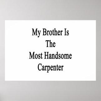 Mi Brother es el carpintero más hermoso Impresiones