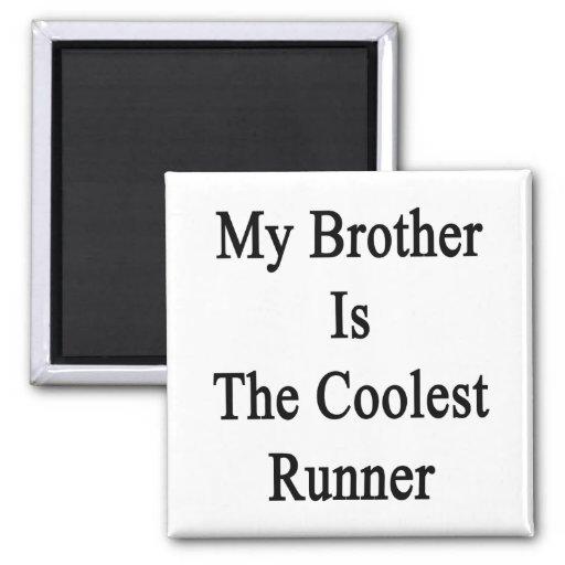Mi Brother es el corredor más fresco Imán De Nevera