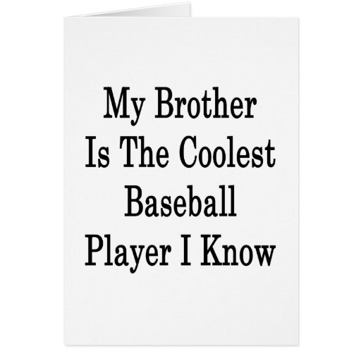Mi Brother es el jugador de béisbol más fresco que Tarjetas