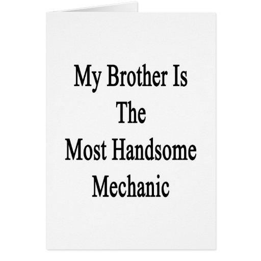 Mi Brother es el mecánico más hermoso Felicitaciones