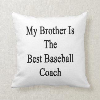 Mi Brother es el mejor entrenador de béisbol Almohadas