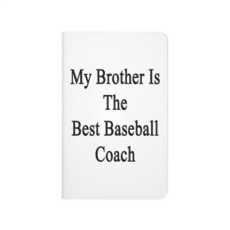 Mi Brother es el mejor entrenador de béisbol Cuaderno