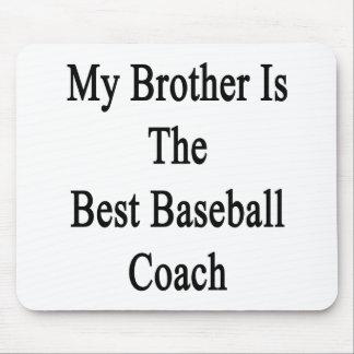 Mi Brother es el mejor entrenador de béisbol Alfombrilla De Raton
