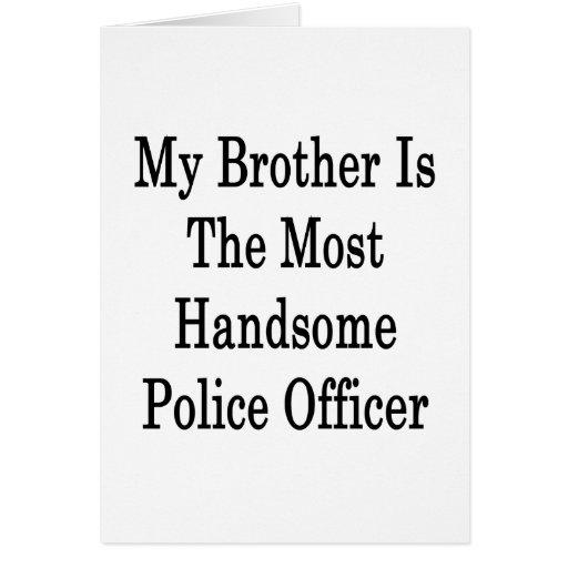 Mi Brother es el oficial de policía más hermoso Felicitación