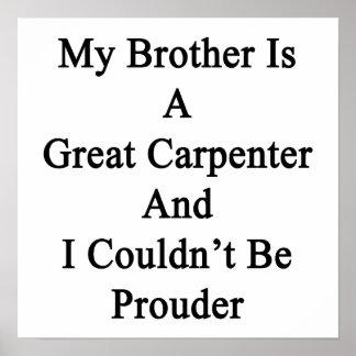 Mi Brother es gran carpintero y no podría ser Posters