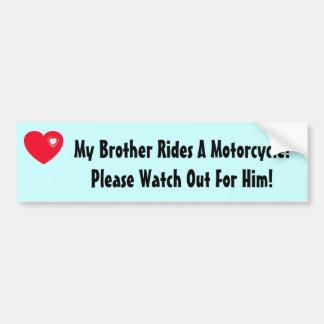 ¡Mi Brother monta una motocicleta! Mire para él Pegatina Para Auto