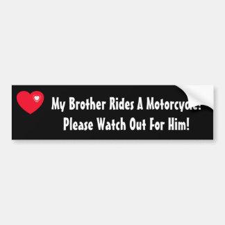 ¡Mi Brother monta una motocicleta Mire para él Etiqueta De Parachoque