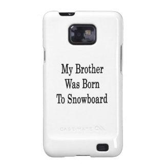Mi Brother nació a la snowboard Samsung Galaxy SII Carcasa