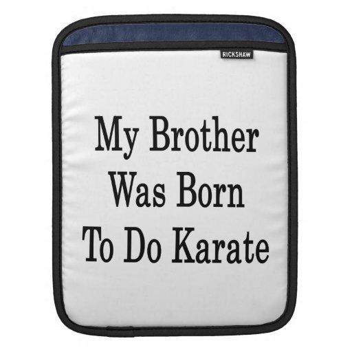 Mi Brother nació hacer karate Mangas De iPad