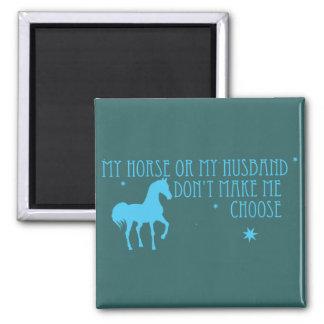 Mi caballo o mi marido, no hace que elige imán cuadrado