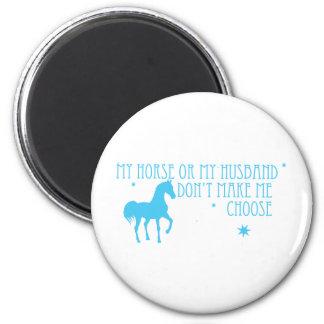 Mi caballo o mi marido, no hace que elige imán redondo 5 cm