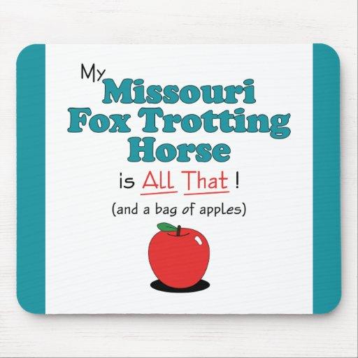 ¡Mi caballo que trota del Fox de Missouri es todo  Alfombrilla De Raton