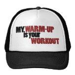 Mi calentamiento es su entrenamiento gorras de camionero