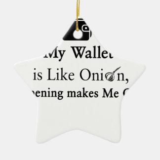 Mi cartera es como una cebolla, abriéndose hace adorno navideño de cerámica en forma de estrella