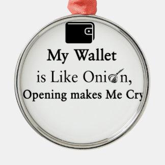 Mi cartera es como una cebolla, abriéndose hace adorno navideño redondo de metal
