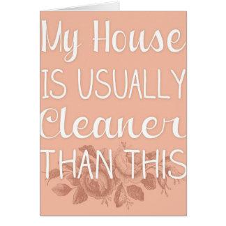 Mi casa es generalmente más limpia que esto tarjeta de felicitación