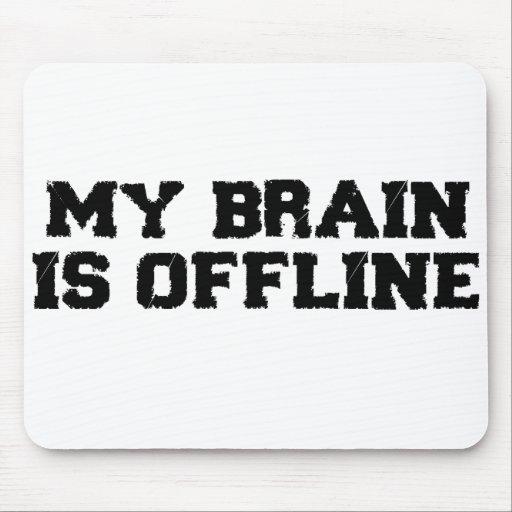 Mi cerebro es Mousepad fuera de línea Alfombrillas De Ratón