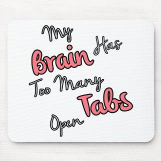 Mi cerebro tiene demasiadas etiquetas abiertas - mousepads
