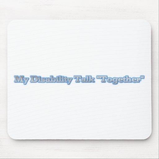 "Mi charla ""junto"" Mousepad de la incapacidad"