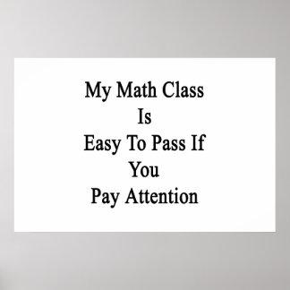 Mi clase de la matemáticas es fácil de pasar si póster
