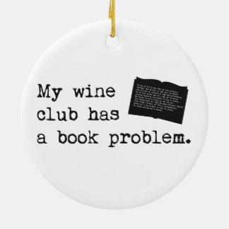 Mi club del vino tiene un problema del libro adorno navideño redondo de cerámica