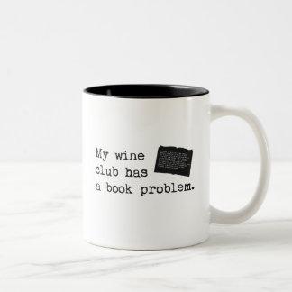 Mi club del vino tiene un problema del libro taza dos tonos