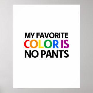 Mi color preferido no es ningún pantalones póster