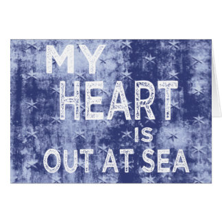 Mi corazón está hacia fuera en el mar tarjeta de felicitación