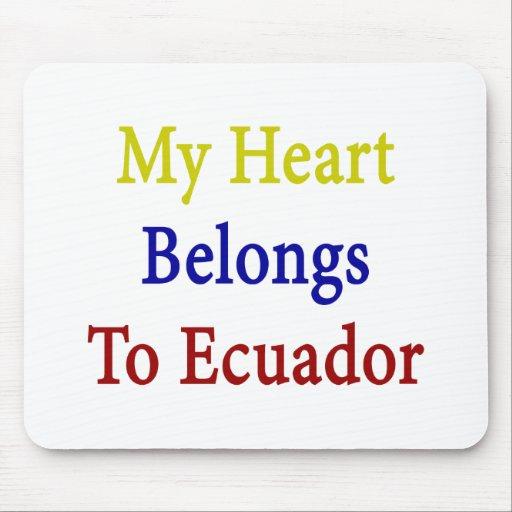 Mi corazón pertenece a Ecuador Tapetes De Raton