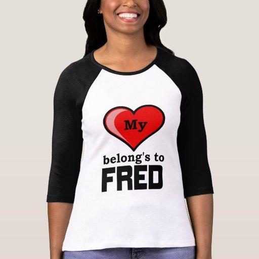 Mi corazón pertenece a Fred Camiseta