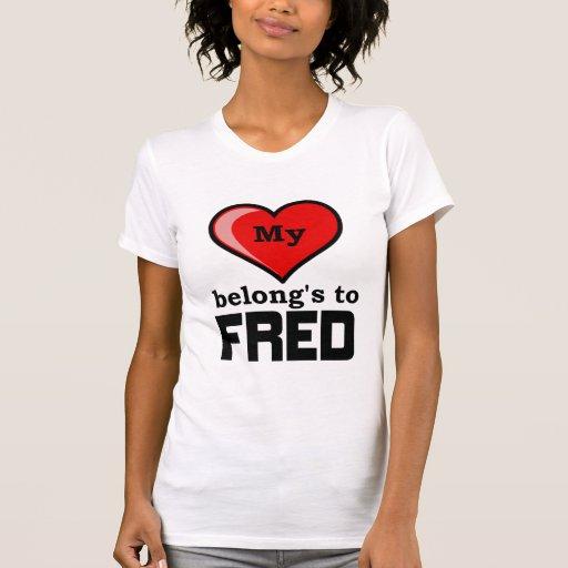 Mi corazón pertenece a Fred Camisetas
