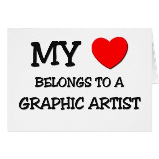 Mi corazón pertenece a un ARTISTA GRÁFICO Tarjeta De Felicitación
