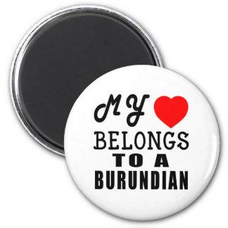 Mi corazón pertenece a un Burundian Imán Para Frigorifico