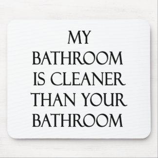Mi cuarto de baño es más limpio que su cuarto de b alfombrilla de ratones