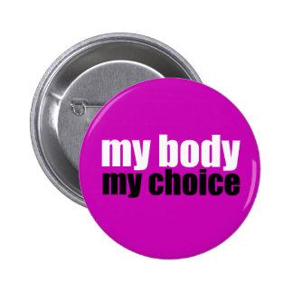 Mi cuerpo mi opción pin redondo de 2 pulgadas
