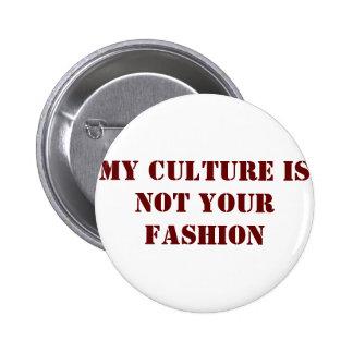 Mi cultura no es su botón de la moda