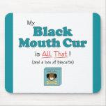 ¡Mi Cur negro de la boca es todo el eso! Alfombrillas De Ratones