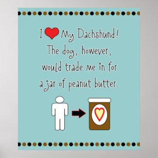 Mi Dachshund ama la mantequilla de cacahuete Póster