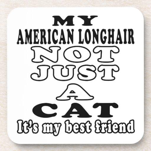 Mi de pelo largo americano no apenas un gato posavasos de bebidas