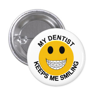 Mi dentista me guarda el botón sonriente/Pin Pin Redondo De 1 Pulgada