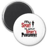 Mi deporte es el castigo de su deporte - hembra imanes de nevera