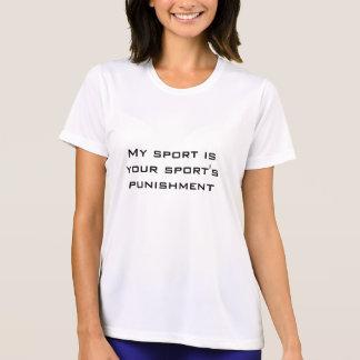 Mi deporte es el castigo de su deporte t shirt