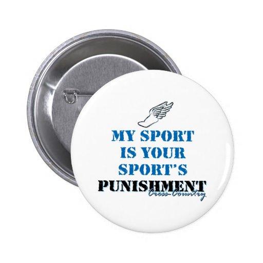 Mi deporte es su castigo de los deportes - cc pin redondo de 2 pulgadas